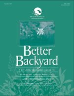 Better Backyard: A Citizen's Resource Guide to Beneficial Landscaping and Habitat Restoration in the Chesapeake Bay Watershed