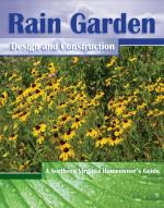 Rain Garden Design and Construction: A Northern Virginia Homeowner's Guide