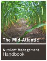The Mid-Atlantic Nutrient Management Handbook